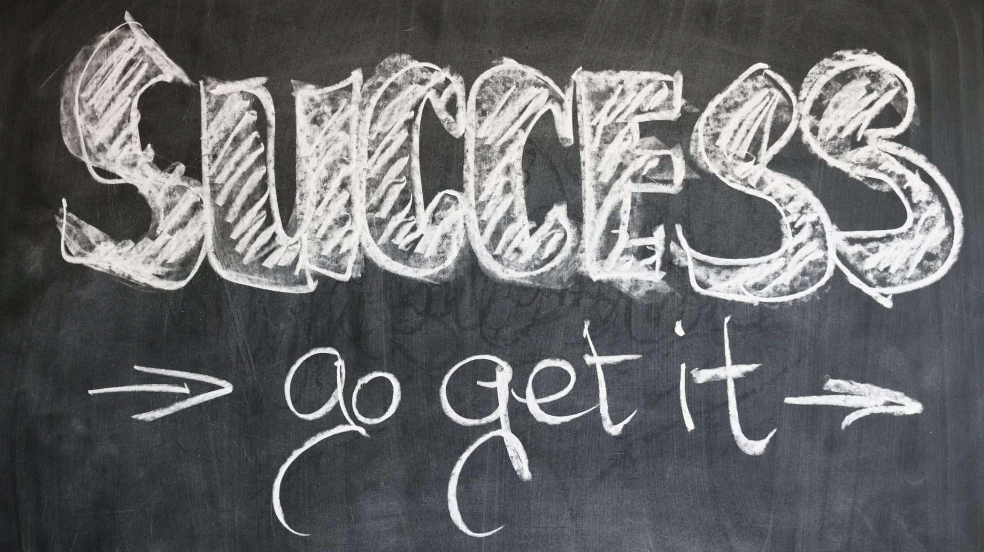 blackboard with success go get it