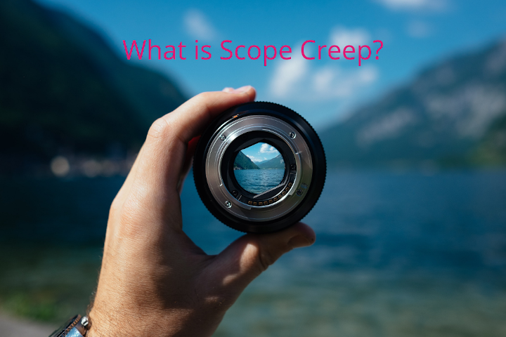 What is Scope Creep and How Can it Hurt Your Business?