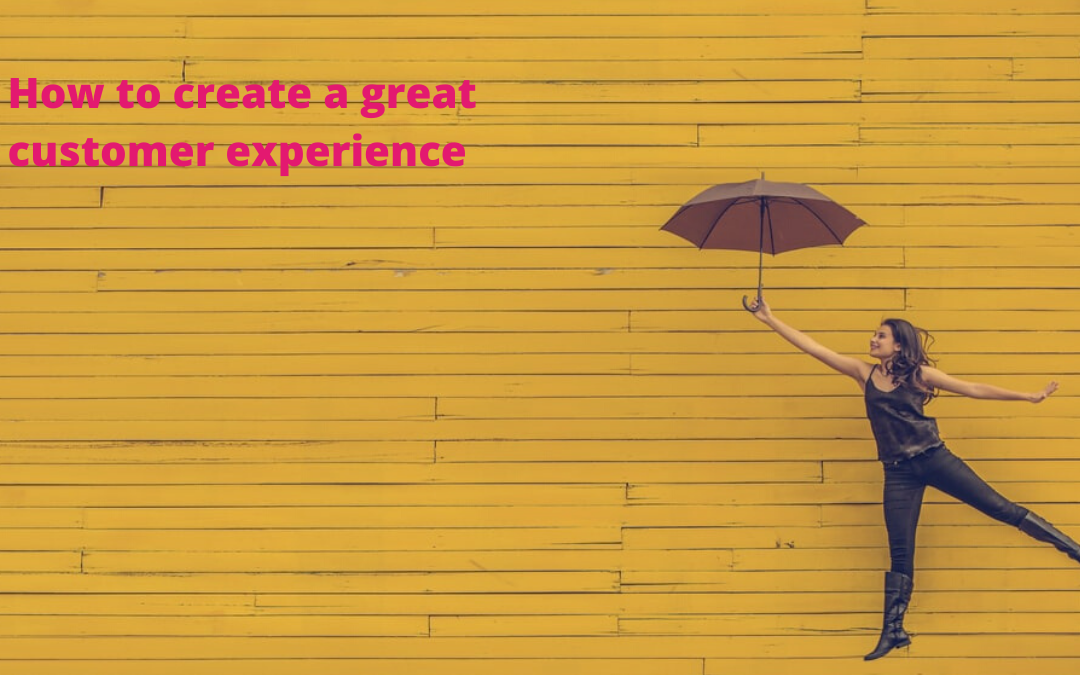 How do You Create a Great Customer Experience?